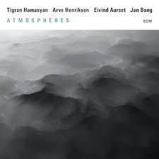 Atmospheres Hamasyan/Henriksen/Aarset/Bang